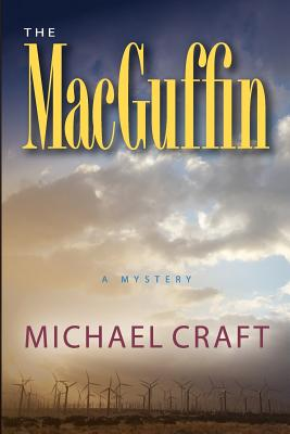 The MacGuffin: A Mystery, Craft, Michael