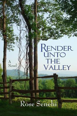RENDER UNTO THE VALLEY, SENEHI, ROSE