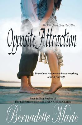 Opposite Attraction (Keller Family) (Volume 3), Marie, Bernadette