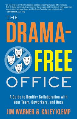 Image for The Drama-Free Office: A Guide to Healthy Collaboration with Your Team, Coworkers, and Boss