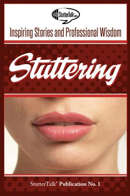 Image for Stuttering: Inspiring Stories and Professional Wisdom (Volume 1)