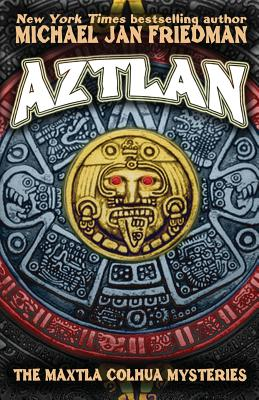 Image for Aztlan: The Maxtla Colhua Mysteries