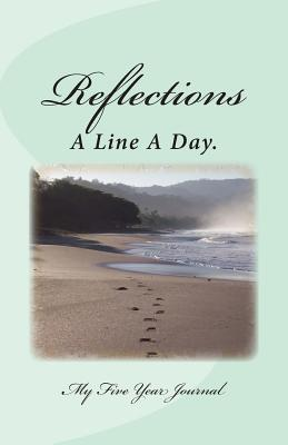 Reflections: A Line A Day. My Five Year Journal, Burke, Sheila M