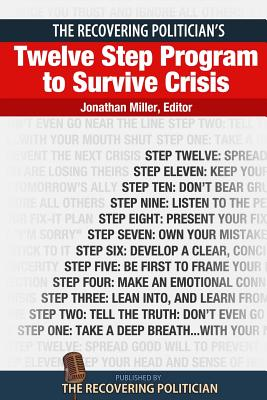 Image for The Recovering Politician's Twelve Step Program to Survive Crisis