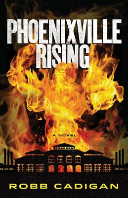 Image for Phoenixville Rising: A Novel (Signed First Edition)
