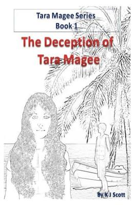 The Deception of Tara Magee (Tara Magee Series) (Volume 1), Scott, K J