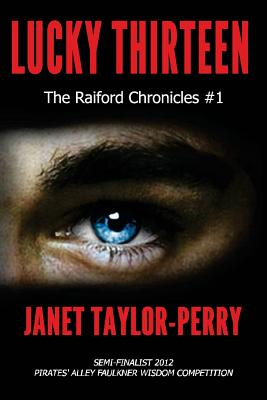 Image for Lucky Thirteen (The Raiford Chronicles) (Volume 1)