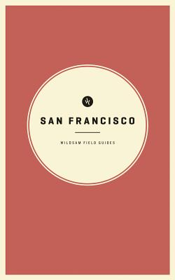 Image for Wildsam Field Guides: San Francisco (American City Guide Series)