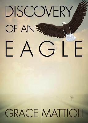 Discovery of an Eagle, Mattioli, Grace