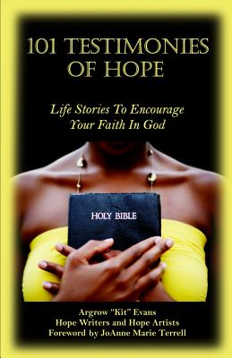 Image for 101 Testimonies of Hope: Life Stories To Encourage Your Faith In God