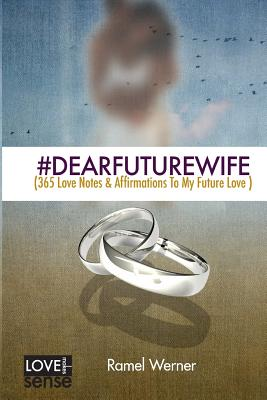 Image for #DearFutureWife: (365 Love Notes & Affirmations To My Future Love) (Love Make Sense) (Volume 1)