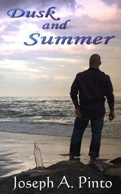 Dusk and Summer, Pinto, Joseph A.