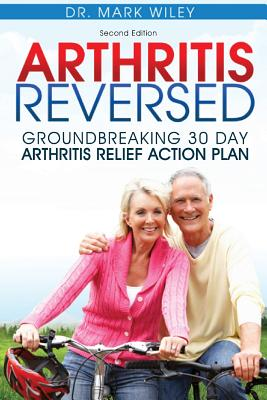 Image for Arthritis Reversed: Groundbreaking 30-Day Arthritis Relief Action Plan