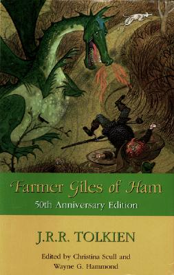 Image for Farmer Giles of Ham : The Rise and Wonderful Adventures of Farmer Giles, Lord of Tame, Count of Worminghall, and King of the Little Kingdom