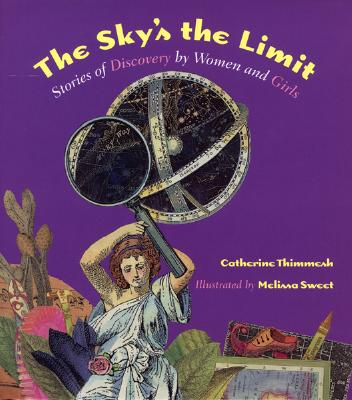 Image for The Sky's the Limit: Stories of Discovery by Women and Girls