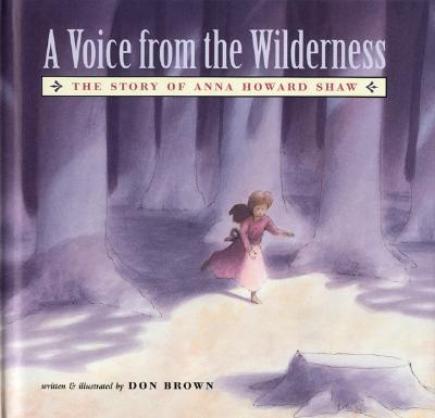 Image for A Voice From the Wilderness: The Story of Anna Howard Shaw