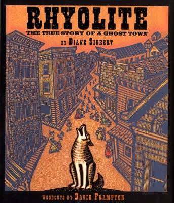 Rhyolite; The True Story of a Ghost Town, Siebgert, Diane