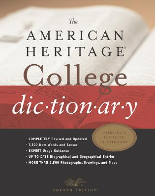 The American Heritage® College Dictionary, Fourth Edition, American Heritage Dictionaries