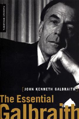 "The Essential Galbraith, ""Galbraith, John  Kenneth; Gal"""