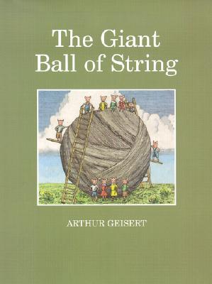 The Giant Ball of String, Geisert, Arthur