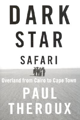 Image for Dark Star Safari: Overland from Cairo to Cape Town