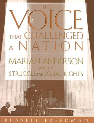 Image for The Voice That Challenged a Nation: Marian Anderson and the Struggle for Equal Rights