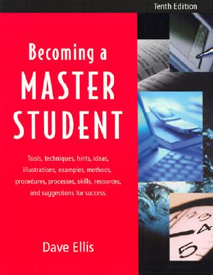Becoming A Master Student Tenth Edition, Ellis, David B.; Ellis, Dave; Toft, Doug