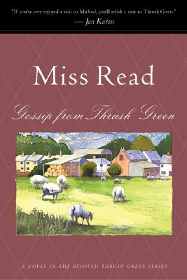Gossip from Thrush Green (Thrush Green, Book 6), Miss Read
