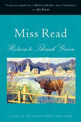 """Return to Thrush Green (Thrush Green Series #5), """"Read, Miss"""""""