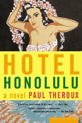 Hotel Honolulu: A Novel, Paul Theroux