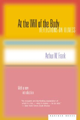 Image for AT THE WILL OF THE BODY : REFLECTIONS ON