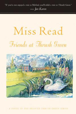Friends at Thrush Green (Thrush Green Series #10), Miss Read
