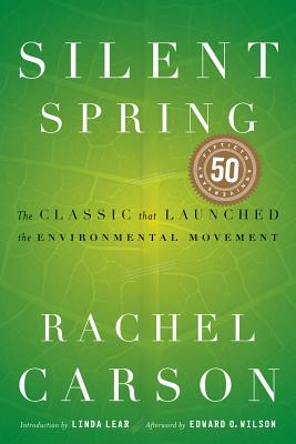 SILENT SPRING: THE CLASSIC THAT LAUNCHED THE ENVIRONMENTAL MOVEMENT, CARSON, RACHEL