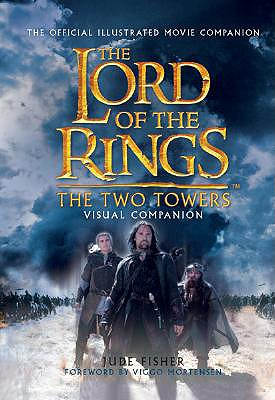Image for The Two Towers Visual Companion: The Official Illustrated Movie Companion (The Lord of the Rings)