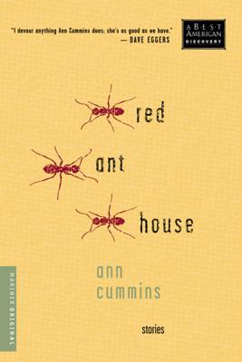 "Red Ant House: Stories, ""Cummins, Ann"""