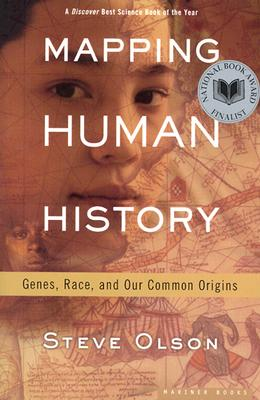 Mapping Human History: Genes, Race, and Our Common Origins, Steve Olson