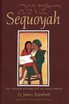 Image for Sequoyah: The Cherokee Man Who Gave His People Writing (Robert F. Sibert Informational Book Honor (Awards))
