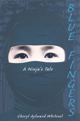 Image for Blue Fingers: A Ninja's Tale