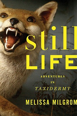 Image for Still Life: Adventures in Taxidermy