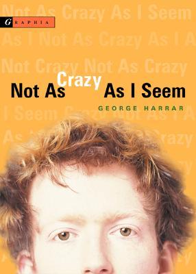 "Not As Crazy As I Seem, ""Harrar, George"""