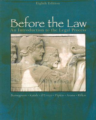 Before the Law: An Introduction to the Legal Process, John J. Bonsignore, Ethan Katsh, Peter d'Errico, Ronald Pipkin, Stephen Arons