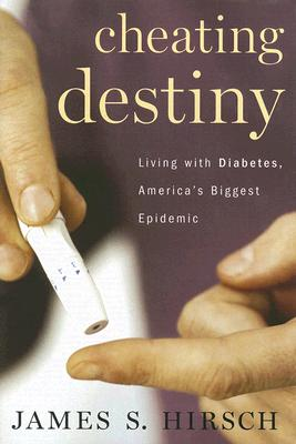 Image for Cheating Destiny: Living With Diabetes, America's Biggest Epidemic