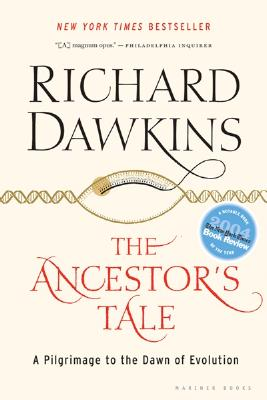 "The Ancestor's Tale: A Pilgrimage to the Dawn of Evolution, ""Dawkins, Richard"""