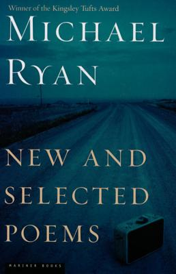"New and Selected Poems, ""Ryan, Michael"""