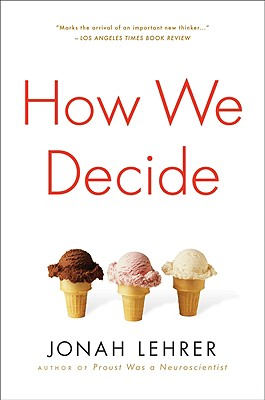 How We Decide, Jonah Lehrer