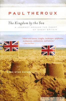 """Kingdom by the Sea: A Journey Around the Coast of Great Britain, """"Theroux, Paul"""""""
