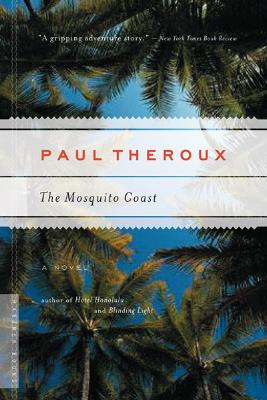 """The Mosquito Coast, """"Theroux, Paul"""""""