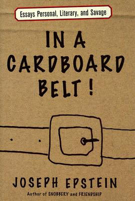 Image for In a Cardboard Belt!: Essays Personal, Literary, and Savage