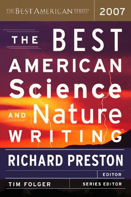 The Best American Science and Nature Writing 2007, Preston, Richard [Editor]