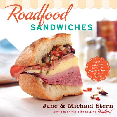 Image for Roadfood Sandwiches: Recipes and Lore from Our Favorite Shops Coast to Coast